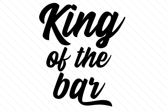 Download Free King Of The Bar Svg Cut File By Creative Fabrica Crafts for Cricut Explore, Silhouette and other cutting machines.