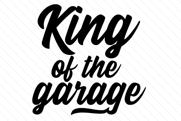 King of the Garage Garage Craft Cut File By Creative Fabrica Crafts - Image 1