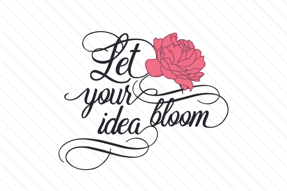 Download Free Let Your Idea Bloom Svg Cut File By Creative Fabrica Crafts for Cricut Explore, Silhouette and other cutting machines.