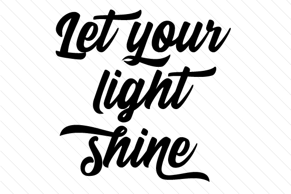 Let Your Light Shine Motivational Craft Cut File By Creative Fabrica Crafts