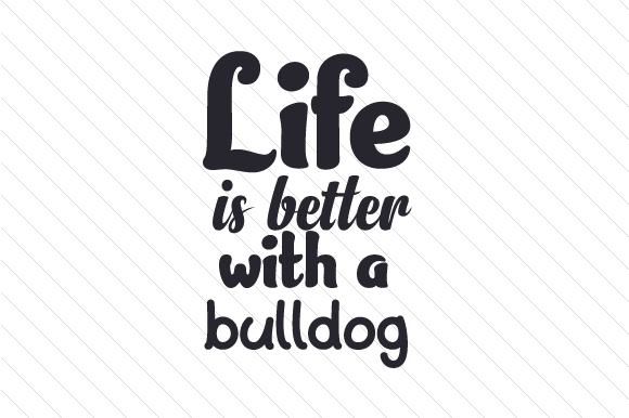 Life is Better with a Bulldog Craft Design By Creative Fabrica Crafts