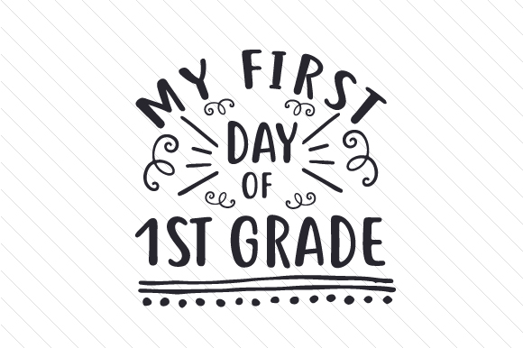 My First Day Of 1st Grade Svg Cut File By Creative Fabrica