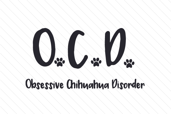 O.C.D. Obsessive Chihuahua Disorder Craft Design By Creative Fabrica Crafts