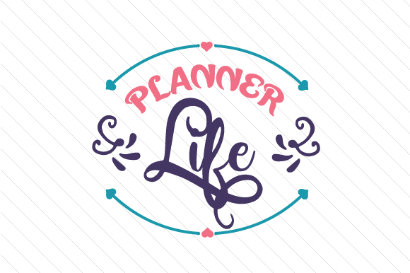 Download Free Planner Life Svg Cut File By Creative Fabrica Crafts Creative for Cricut Explore, Silhouette and other cutting machines.