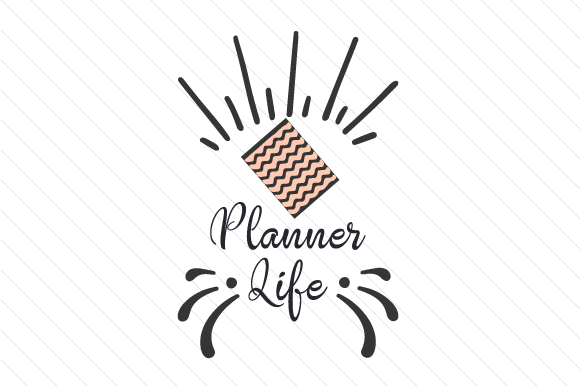 Planner Life Planner Craft Cut File By Creative Fabrica Crafts