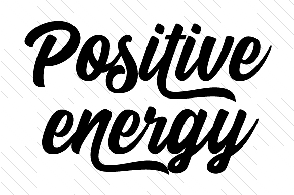Positive Energy Quotes Craft Cut File By Creative Fabrica Crafts
