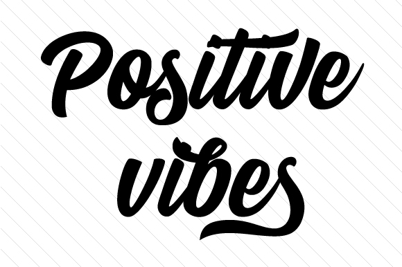 Positive Vibes Quotes Craft Cut File By Creative Fabrica Crafts