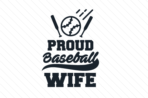 Proud Baseball Wife Sports Craft Cut File By Creative Fabrica Crafts