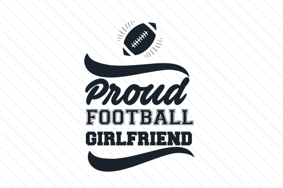 Proud Football Girlfriend Svg Cut File By Creative Fabrica