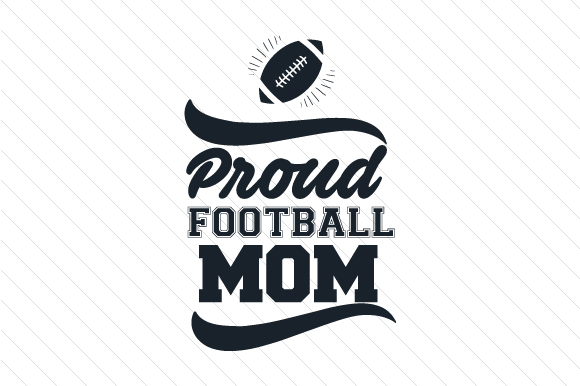 Proud Football Mom Sports Craft Cut File By Creative Fabrica Crafts