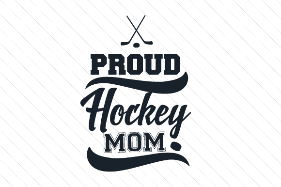 Proud Hockey Mom Sports Craft Cut File By Creative Fabrica Crafts