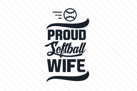 Proud Softball Wife Sports Craft Cut File By Creative Fabrica Crafts