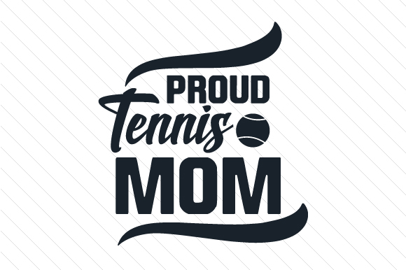 Proud Tennis Mom Sports Craft Cut File By Creative Fabrica Crafts