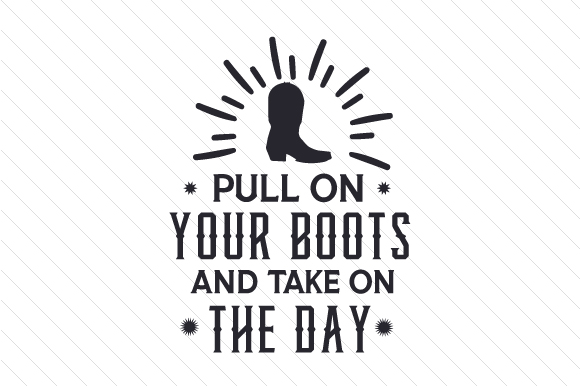 Pull on Your Boots and Take on the Day Craft Design By Creative Fabrica Crafts