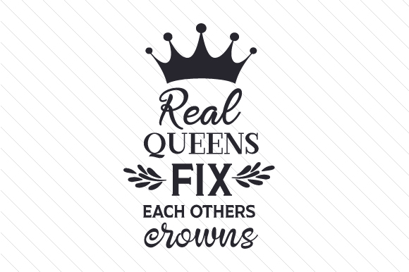 Real Queens Fix Each Others Crowns Svg Cut File By Creative
