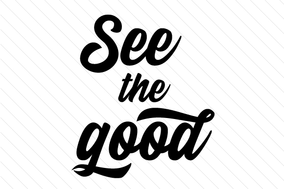 See the Good Motivational Craft Cut File By Creative Fabrica Crafts