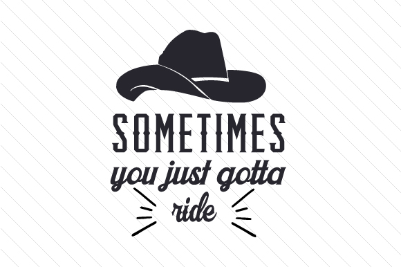 Sometimes You Just Gotta Ride Craft Design By Creative Fabrica Crafts