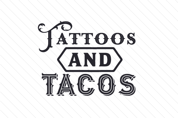 Download Free Tattoos And Tacos Svg Cut File By Creative Fabrica Crafts Creative Fabrica for Cricut Explore, Silhouette and other cutting machines.