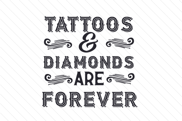 Download Free Tattoos And Diamonds Are Forever Svg Cut File By Creative for Cricut Explore, Silhouette and other cutting machines.