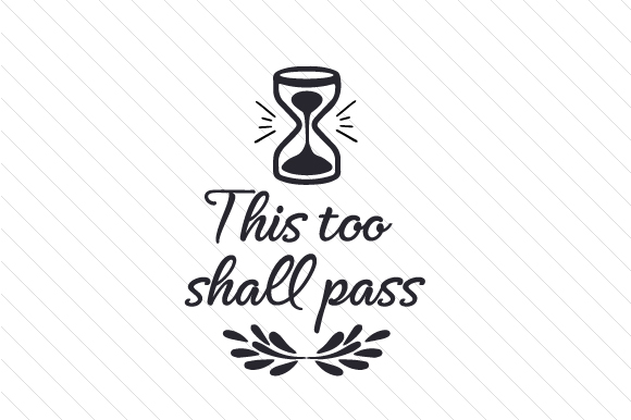 This Too Shall Pass Motivational Craft Cut File By Creative Fabrica Crafts