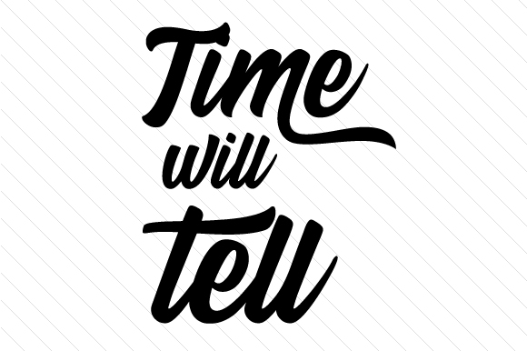 Download Free Time Will Tell Svg Cut File By Creative Fabrica Crafts SVG Cut Files