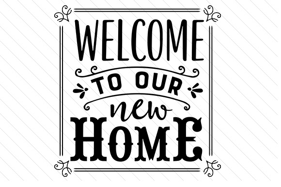 Welcome to Our New Home Home Craft Cut File By Creative Fabrica Crafts