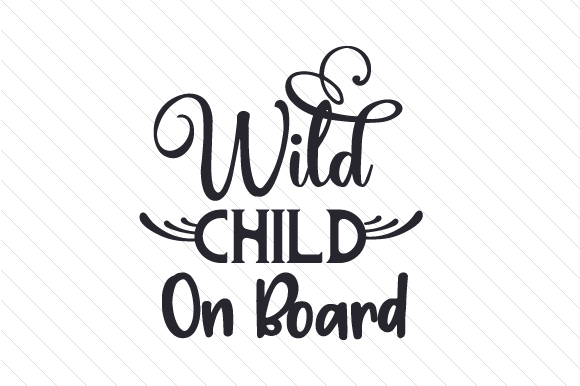 Wild Child on Board Family Car Craft Cut File By Creative Fabrica Crafts