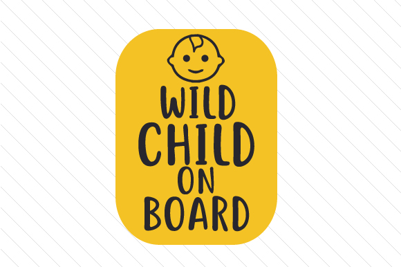 Wild Child on Board Family Car Craft Cut File By Creative Fabrica Crafts - Image 1