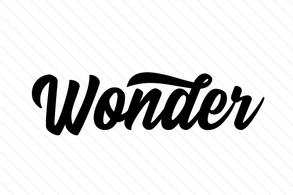 Wonder Quotes Craft Cut File By Creative Fabrica Crafts