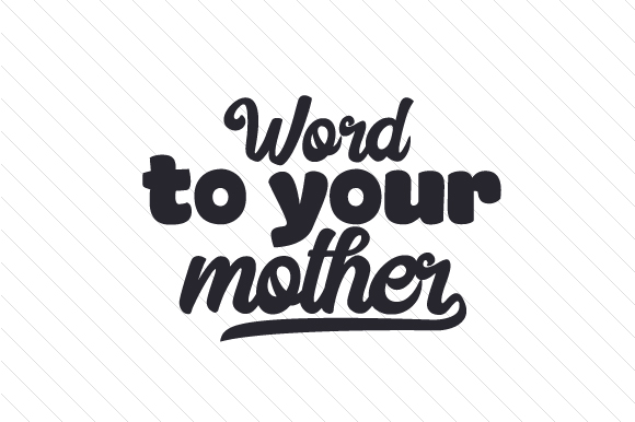 Download Free Word To Your Mother Svg Cut File By Creative Fabrica Crafts for Cricut Explore, Silhouette and other cutting machines.
