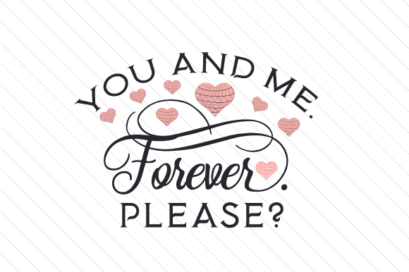 You and Me. Forever. Please Craft Design By Creative Fabrica Crafts