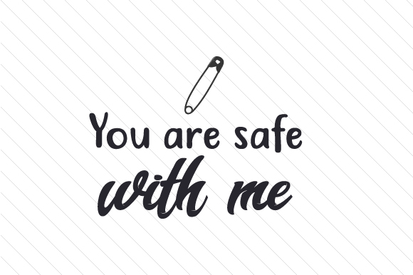 You Are Safe with Me Craft Design By Creative Fabrica Crafts