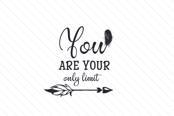 Download Free You Are Your Only Limit Svg Cut File By Creative Fabrica Crafts for Cricut Explore, Silhouette and other cutting machines.