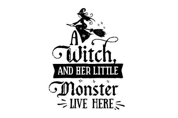 Download Free A Witch And Her Little Monster Live Here Svg Cut File By for Cricut Explore, Silhouette and other cutting machines.