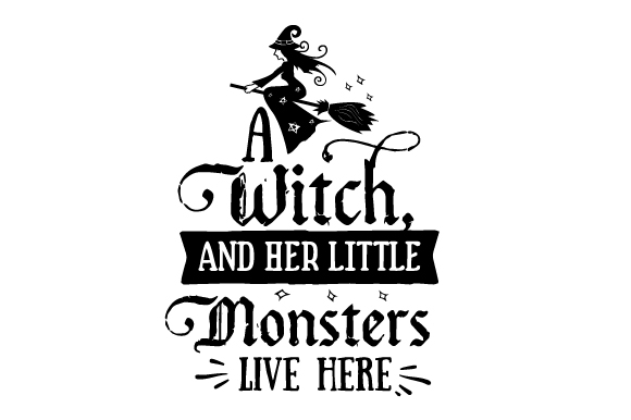Download Free A Witch And Her Little Monsters Live Here Svg Cut File By for Cricut Explore, Silhouette and other cutting machines.