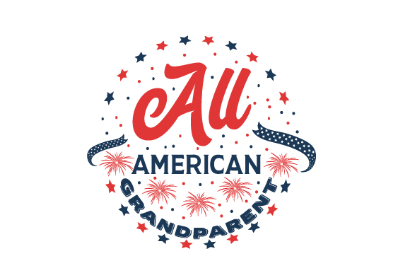 All American Grandparent Independence Day Craft Cut File By Creative Fabrica Crafts