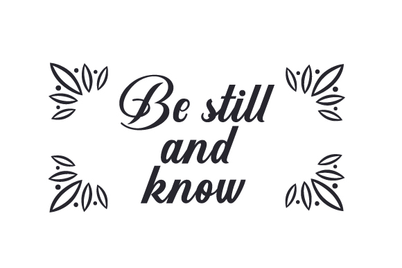 Be Still and Know Farm & Country Craft Cut File By Creative Fabrica Crafts