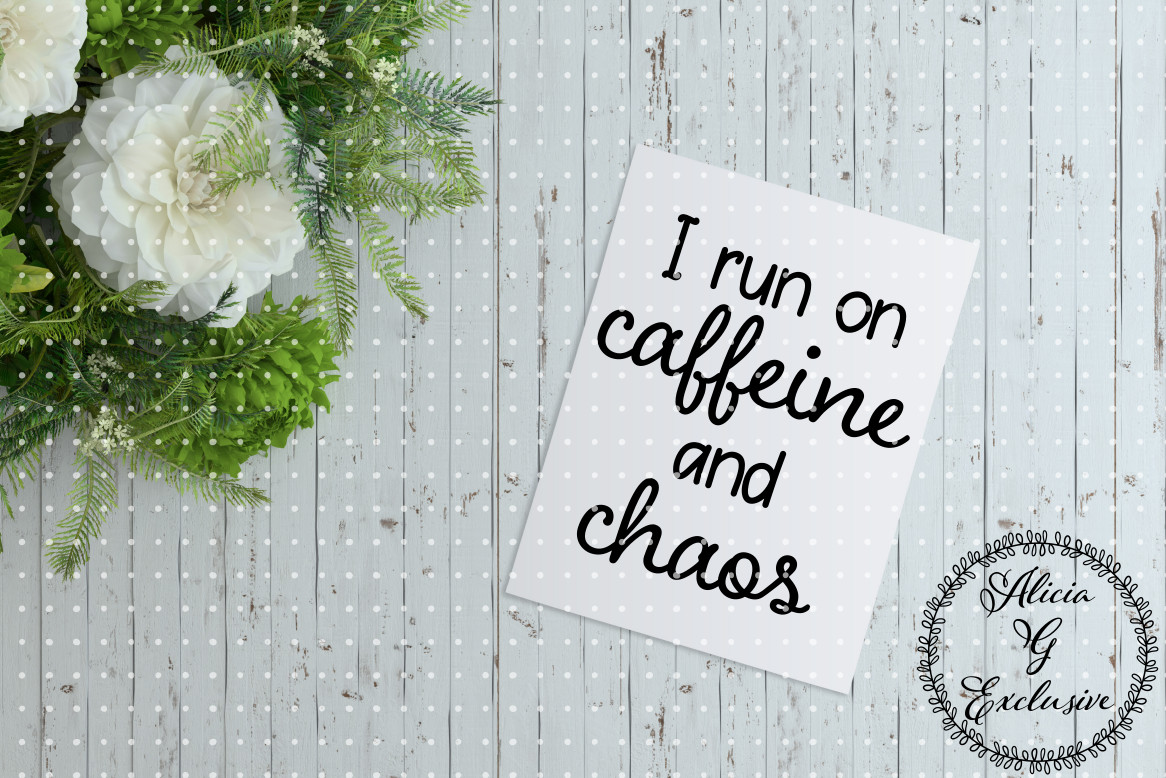 Download Free Caffeine And Chaos Graphic By Alicia G Exclusive Creative Fabrica for Cricut Explore, Silhouette and other cutting machines.