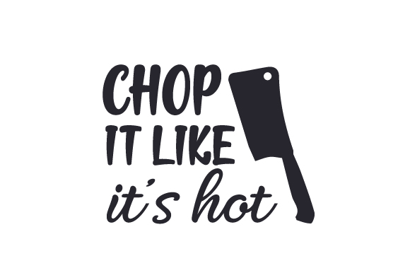 Download Free Chop It Like It S Hot Svg Cut File By Creative Fabrica Crafts for Cricut Explore, Silhouette and other cutting machines.