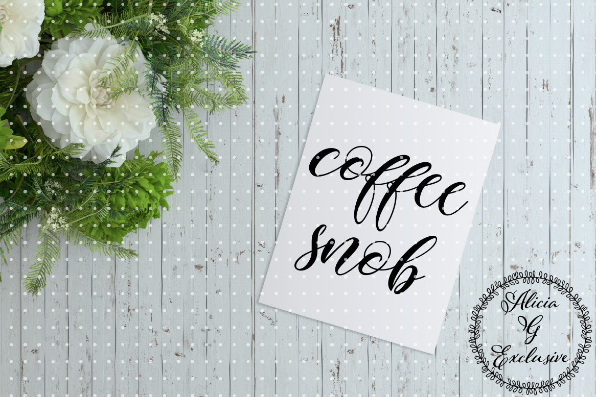 Download Free Coffee Snob Graphic By Alicia G Exclusive Creative Fabrica for Cricut Explore, Silhouette and other cutting machines.