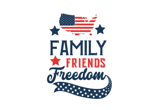 Family, Friends, Freedom Independence Day Craft Cut File By Creative Fabrica Crafts