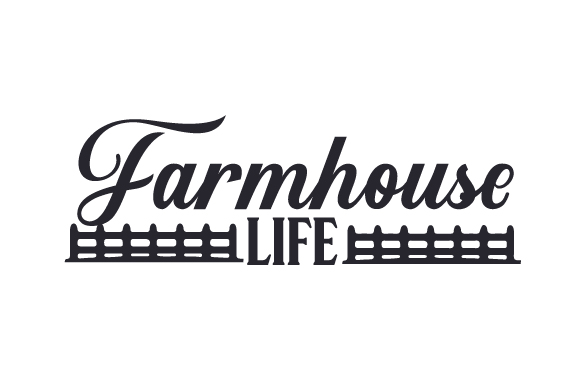 Farmhouse Life Craft Design By Creative Fabrica Crafts