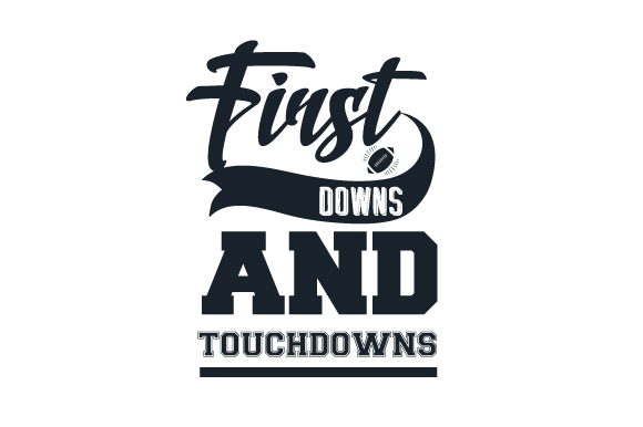First Downs and Touchdowns Sports Craft Cut File By Creative Fabrica Crafts