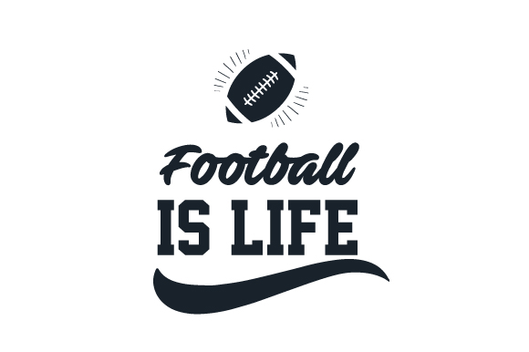 Football is Life Sports Craft Cut File By Creative Fabrica Crafts
