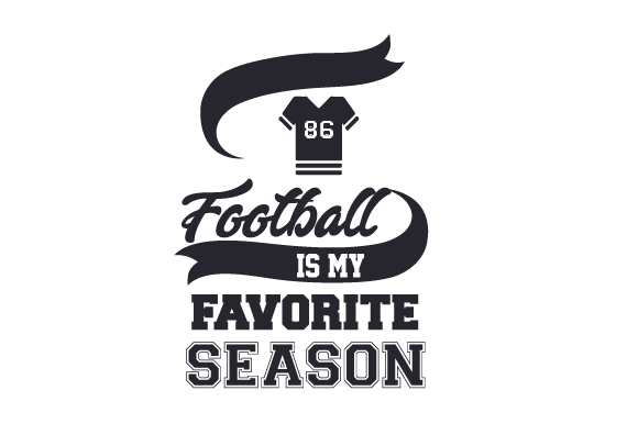 Football is My Favorite Season Sports Craft Cut File By Creative Fabrica Crafts