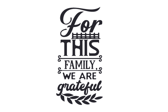 For This Family, We Are Grateful Farm & Country Craft Cut File By Creative Fabrica Crafts - Image 1