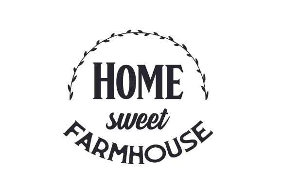 Home Sweet Farmhouse Craft Design By Creative Fabrica Crafts
