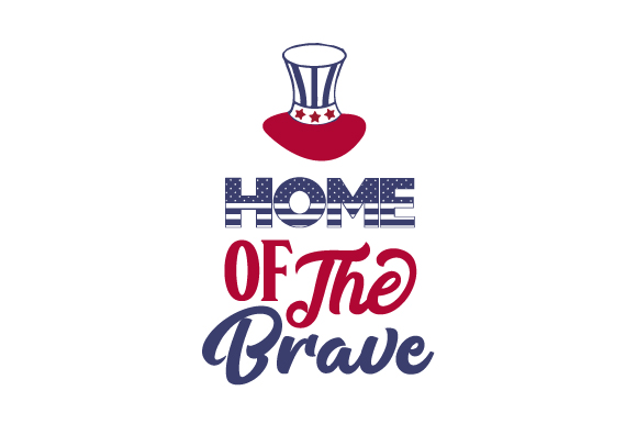 Home of the Brave Independence Day Craft Cut File By Creative Fabrica Crafts