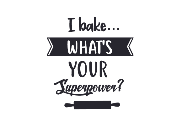 Download Free I Bake What S Your Superpower Svg Cut File By Creative for Cricut Explore, Silhouette and other cutting machines.