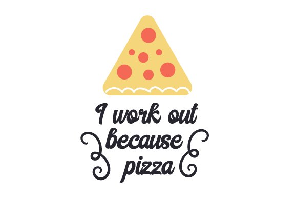 I Work out Because Pizza Sports Craft Cut File By Creative Fabrica Crafts